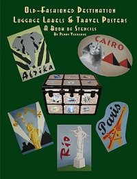 Old Fashioned Destination Luggage Labels & Travel Posters: A Book of Stencils (Paperback)